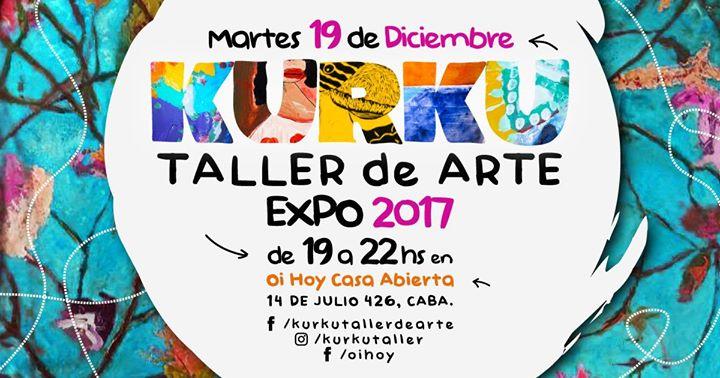 Muestra de fin de año // Kurku Taller de Arte 13 - OiHoy Casa Abierta