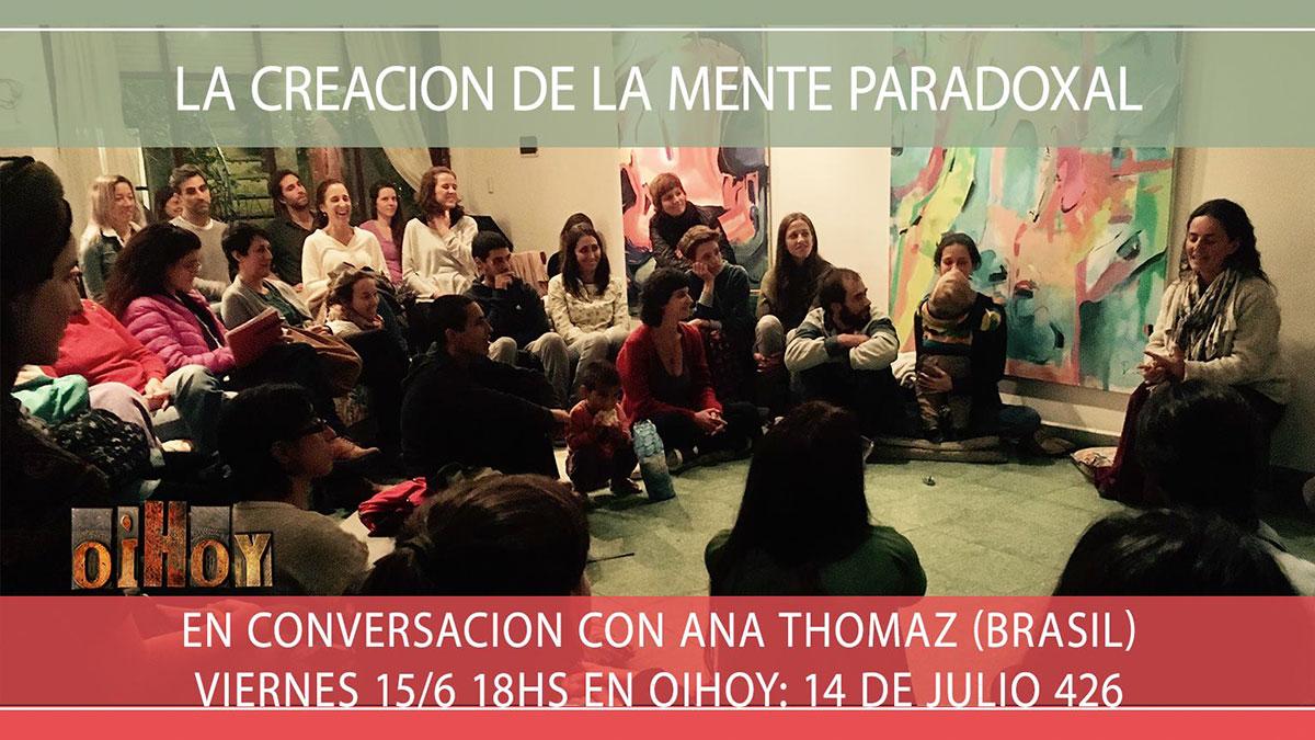 La Creación de la Mente Paradoxal. Charla con Ana Thomaz. 7