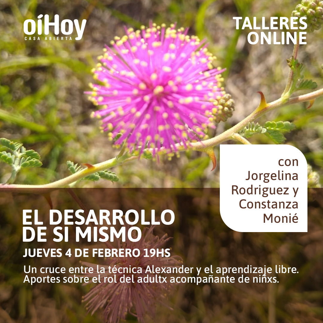 """""""El desarrollo de sí mismo"""", Con Constanza Monié y Jorgelina Rodriguez 13 - OiHoy Casa Abierta"""