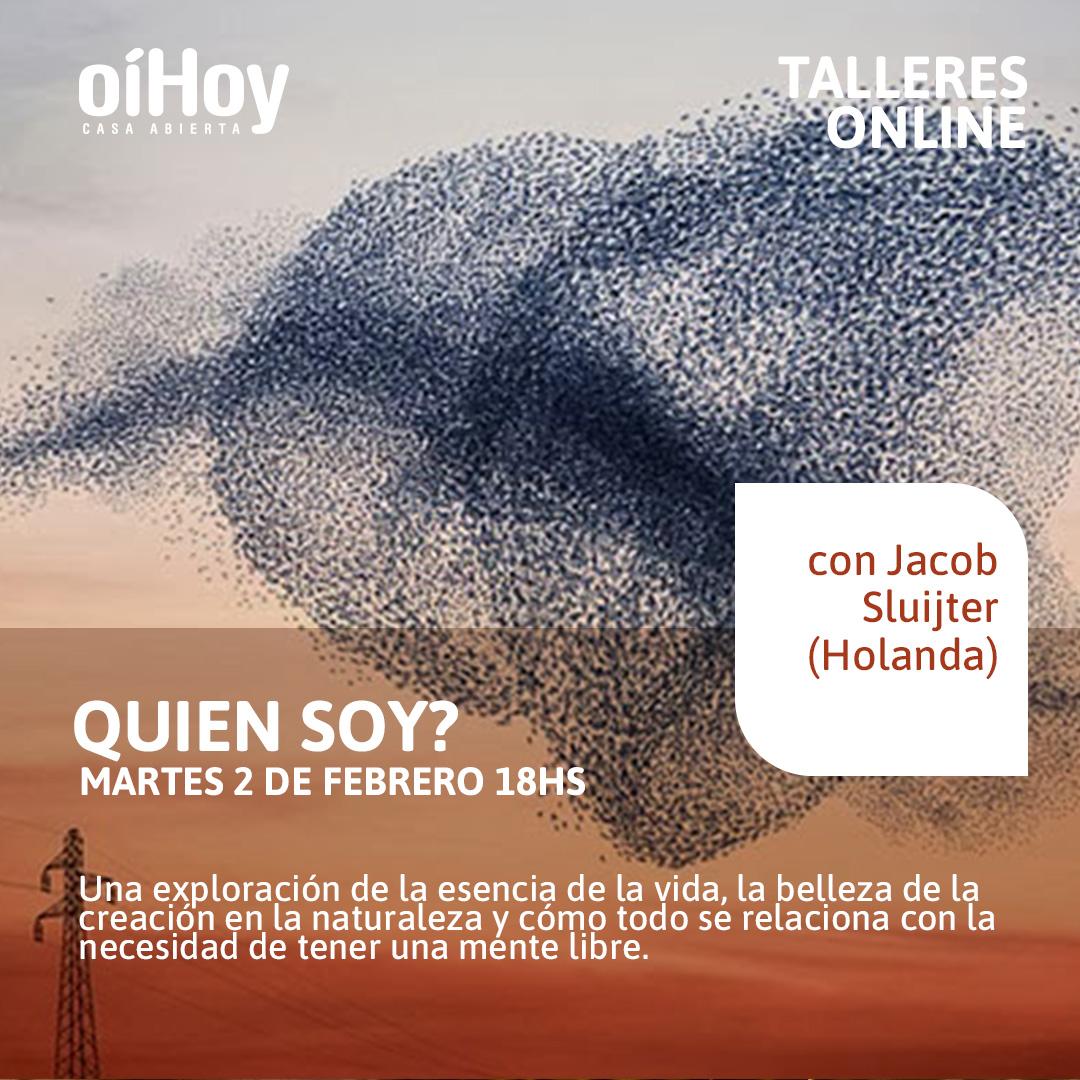 """""""Quien soy?"""", en conversación con Jacob Sluijter 13 - OiHoy Casa Abierta"""