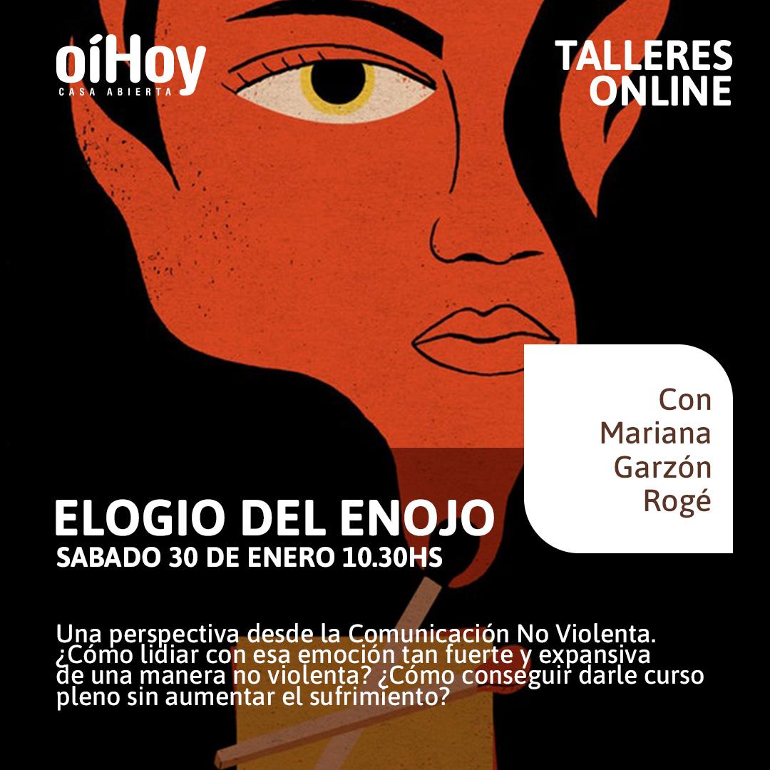 El elogio del enojo, una aproximación desde la Comunicación No Violenta, con Mariana Garzón Rogé 13 - OiHoy Casa Abierta